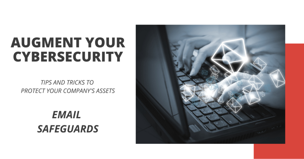 Augment Your Cybersecurity - Email Safeguards