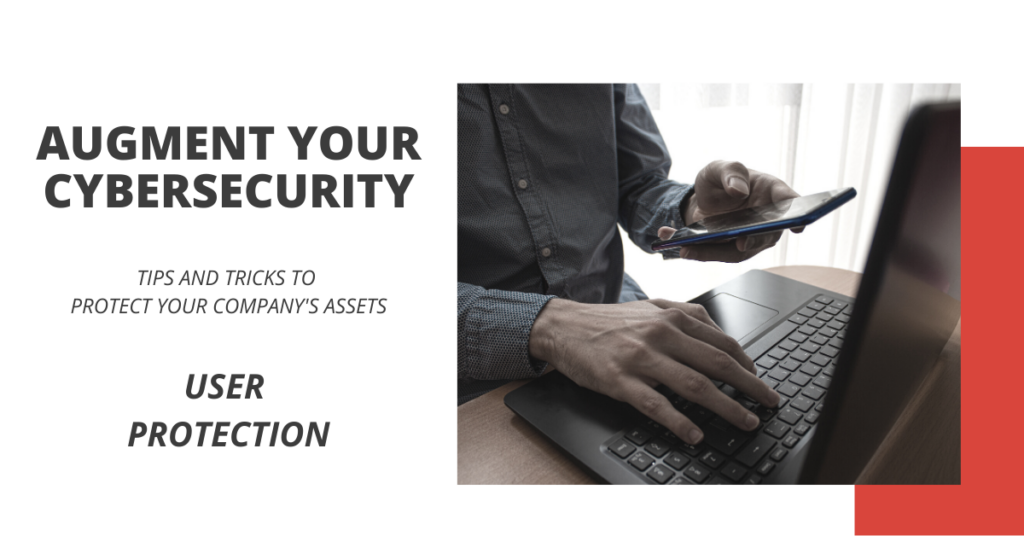 Augment Your Cybersecurity - User Protection