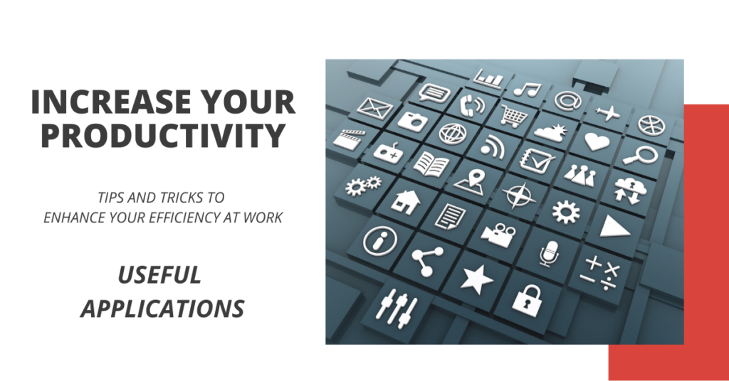Increase Your Productivity - Essential Shortcuts - Useful Applications