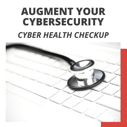 Augment Your Cybersecurity - Cyber Health Checkup