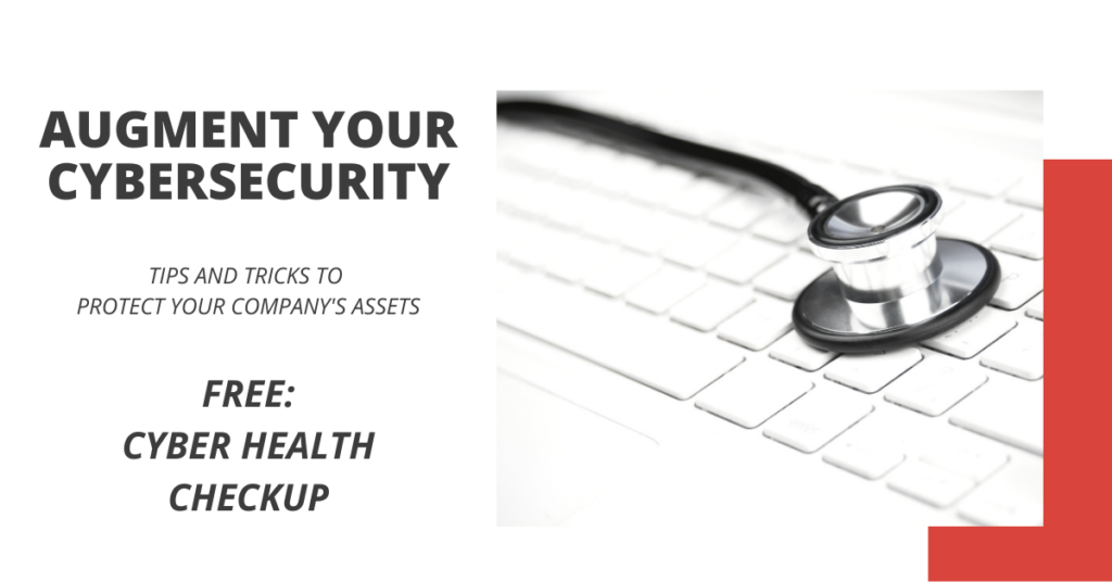Augment Your Cybersecurity - FREE Cyber Health Checkup