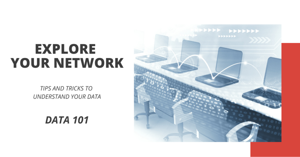 Explore Your Network - Data 101