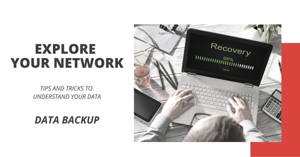 Explore Your Network - Data Backup