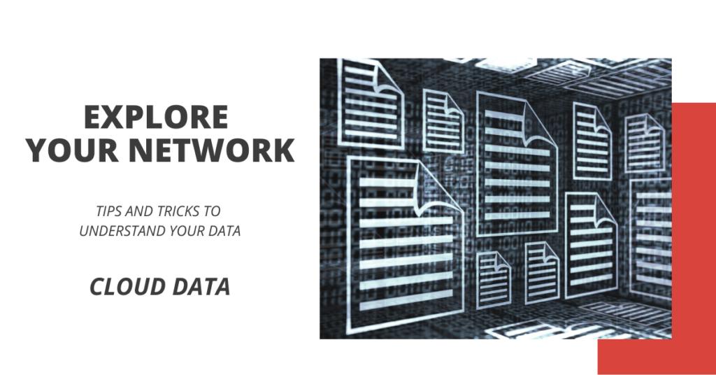 Explore Your Network - Cloud Data