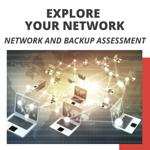 Explore Your Network - Network and Backup Assessment
